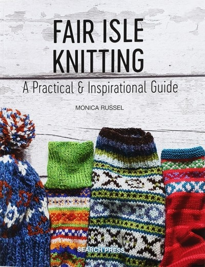 Fair Isle Knitting by MONICA RUSSEL